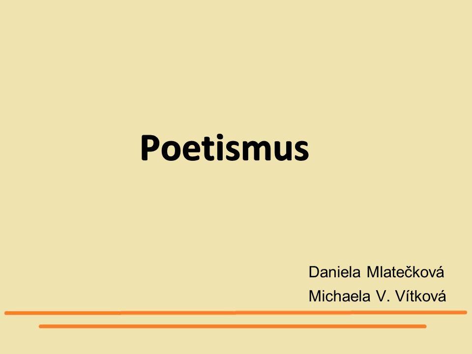 Poetismus Daniela Mlatečková Michaela V. Vítková