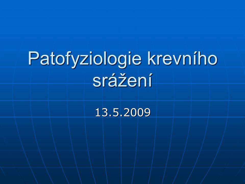 Patofyziologie krevního srážení 13.5.2009
