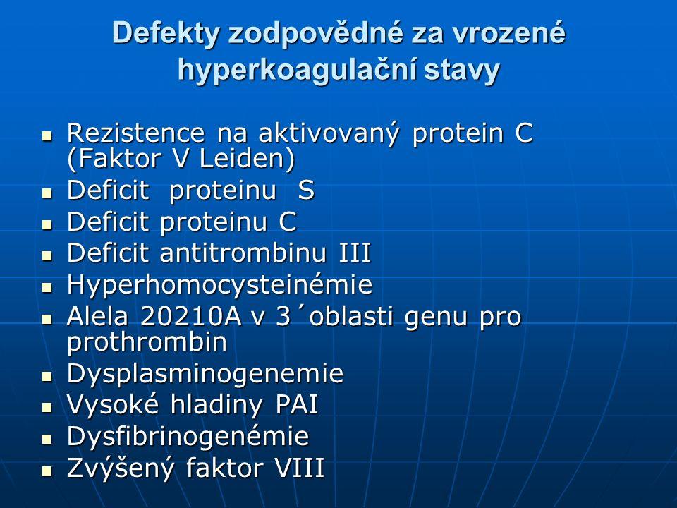 Defekty zodpovědné za vrozené hyperkoagulační stavy Rezistence na aktivovaný protein C (Faktor V Leiden) Rezistence na aktivovaný protein C (Faktor V