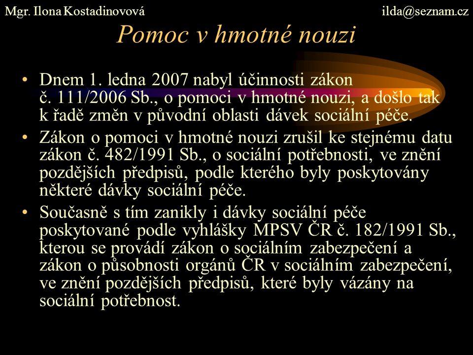 Pomoc v hmotné nouzi Dnem 1. ledna 2007 nabyl účinnosti zákon č.