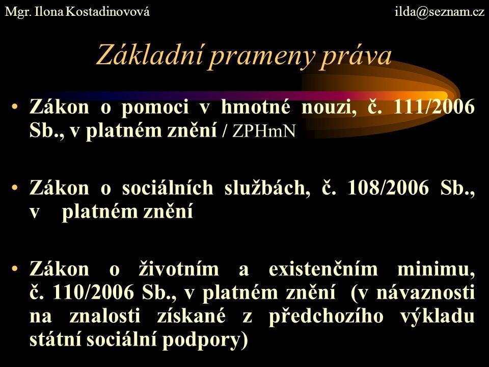 Základní prameny práva Zákon o pomoci v hmotné nouzi, č.