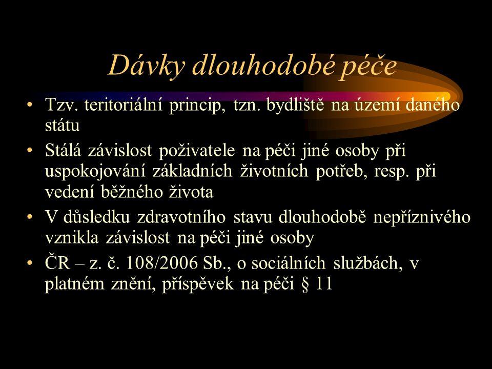 Dávky dlouhodobé péče Tzv. teritoriální princip, tzn.