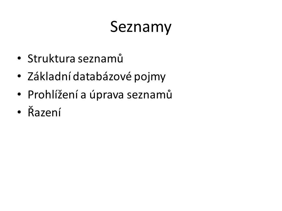 Struktura seznamů Základní databázové pojmy Prohlížení a úprava seznamů Řazení