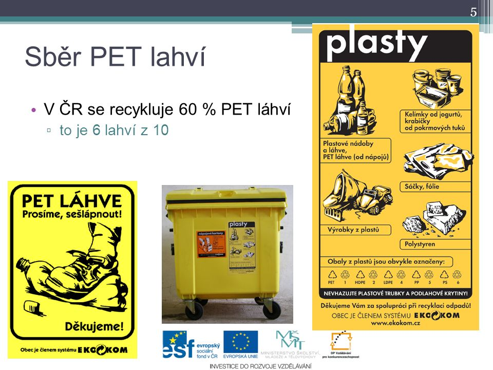 Třídění PET lahví 6 Provádí se ručně na třídící lince Po vytřídění zůstávají pouze PET lahve tzn.