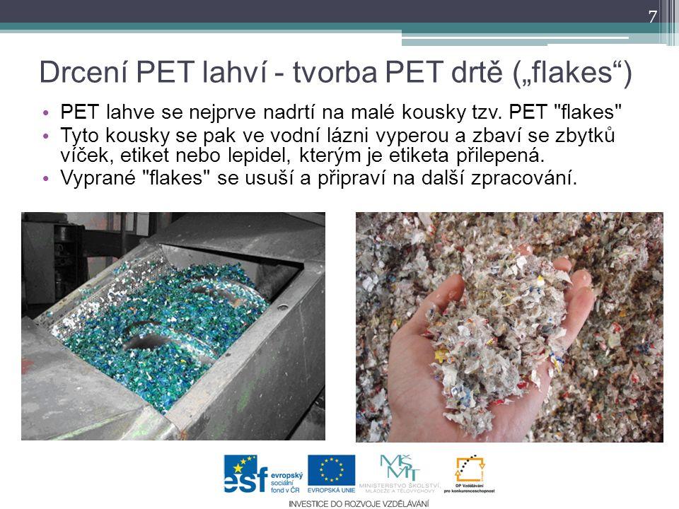 """Drcení PET lahví - tvorba PET drtě (""""flakes"""") 7 PET lahve se nejprve nadrtí na malé kousky tzv. PET"""