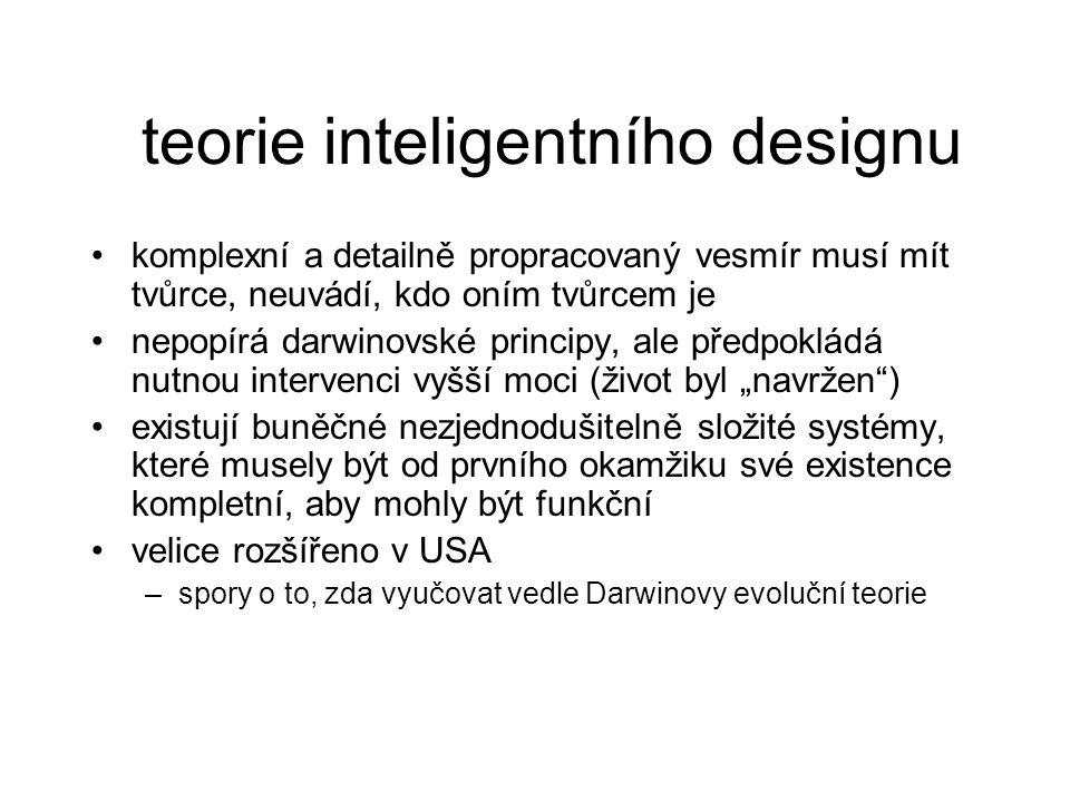 teorie inteligentního designu komplexní a detailně propracovaný vesmír musí mít tvůrce, neuvádí, kdo oním tvůrcem je nepopírá darwinovské principy, al