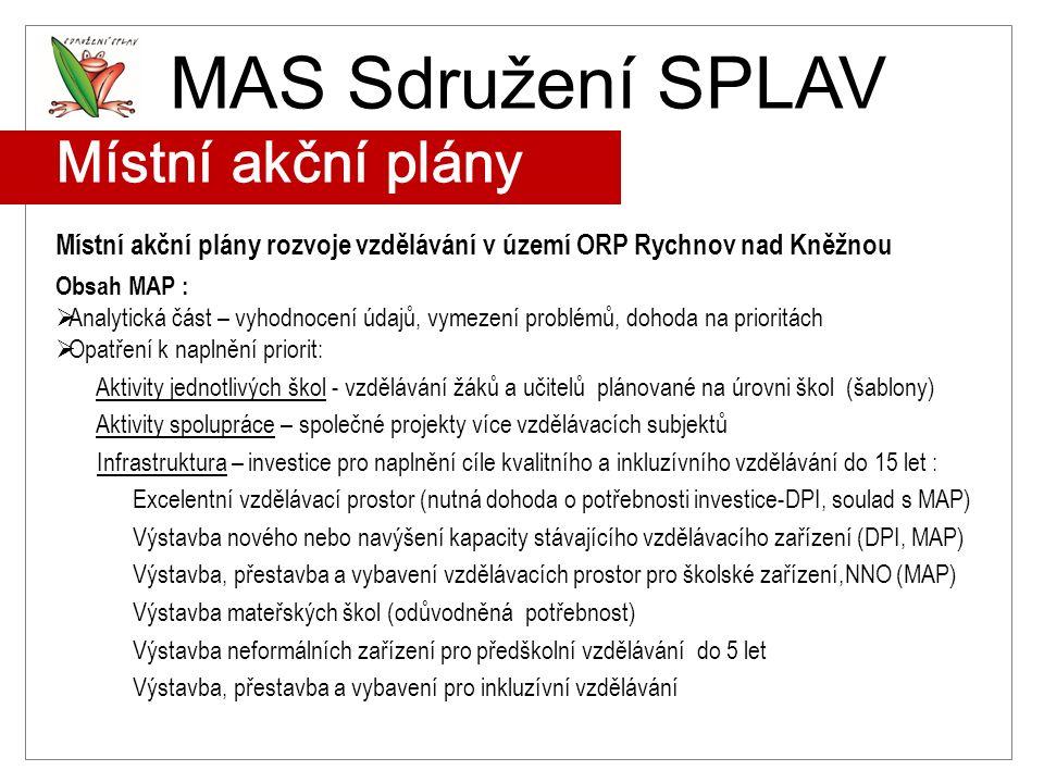 MAS Sdružení SPLAV Místní akční plány rozvoje vzdělávání v území ORP Rychnov nad Kněžnou Obsah MAP :  Analytická část – vyhodnocení údajů, vymezení p