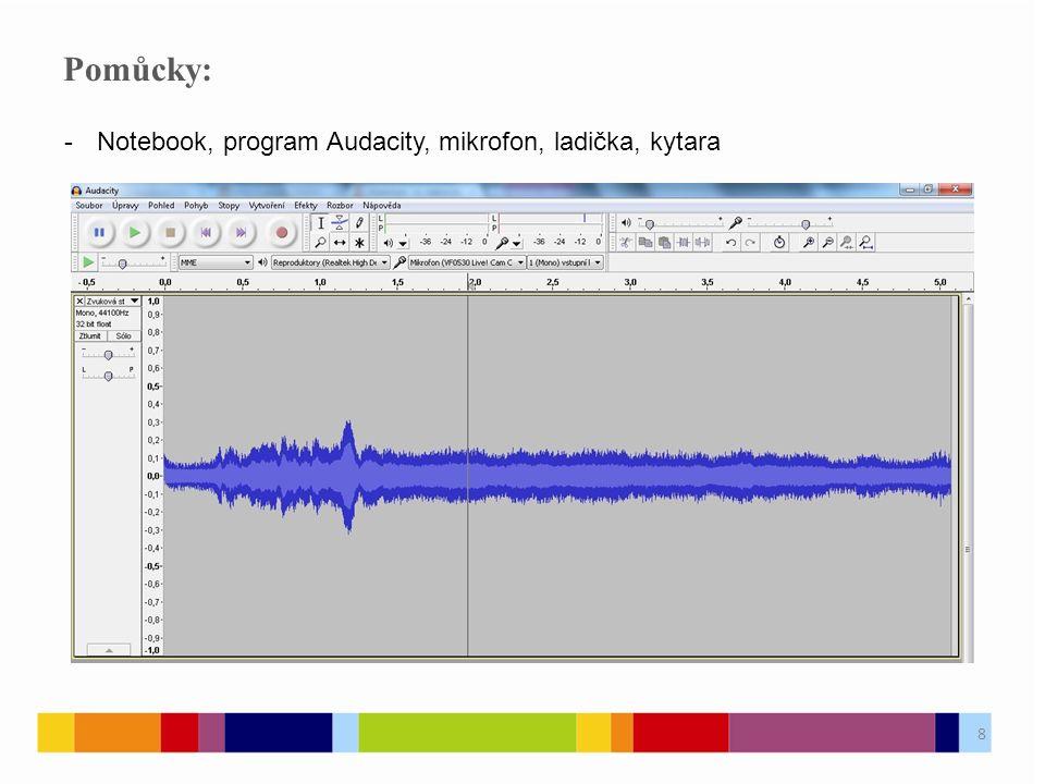 Postup pro úkol 1: 1.Spusťte program Audacity a připojte mikrofon.