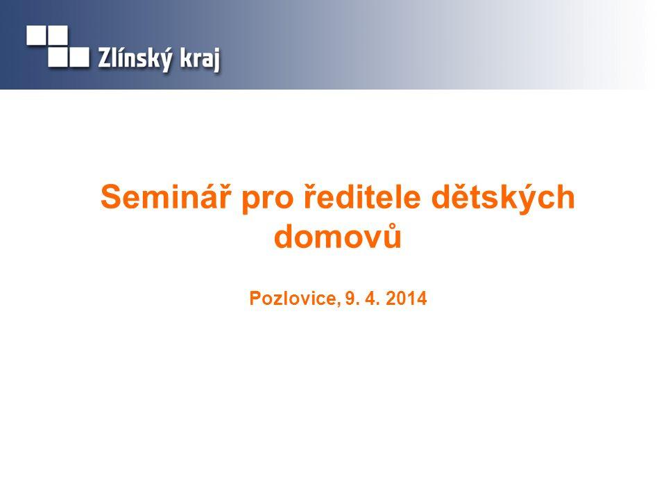 Seminář pro ředitele dětských domovů Pozlovice, 9. 4. 2014