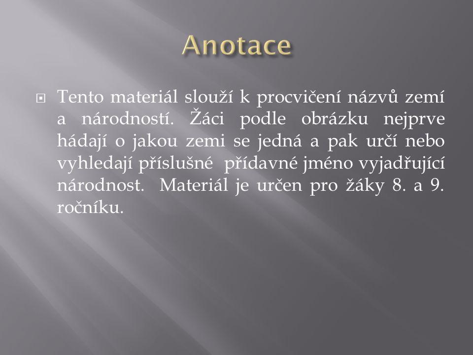  Tento materiál slouží k procvičení názvů zemí a národností.