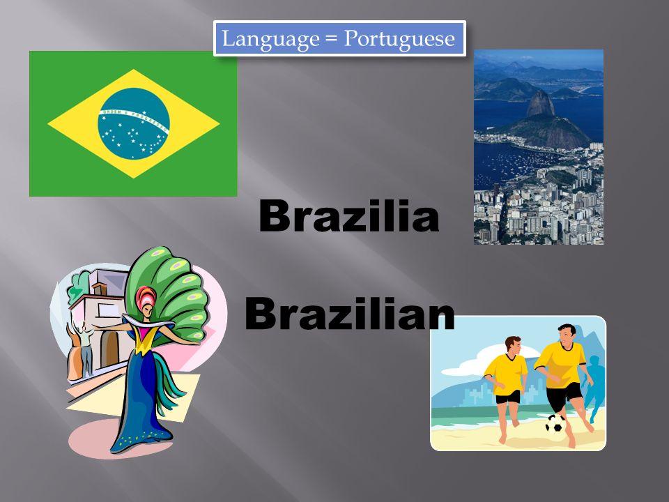 Brazilia Brazilian Language = Portuguese