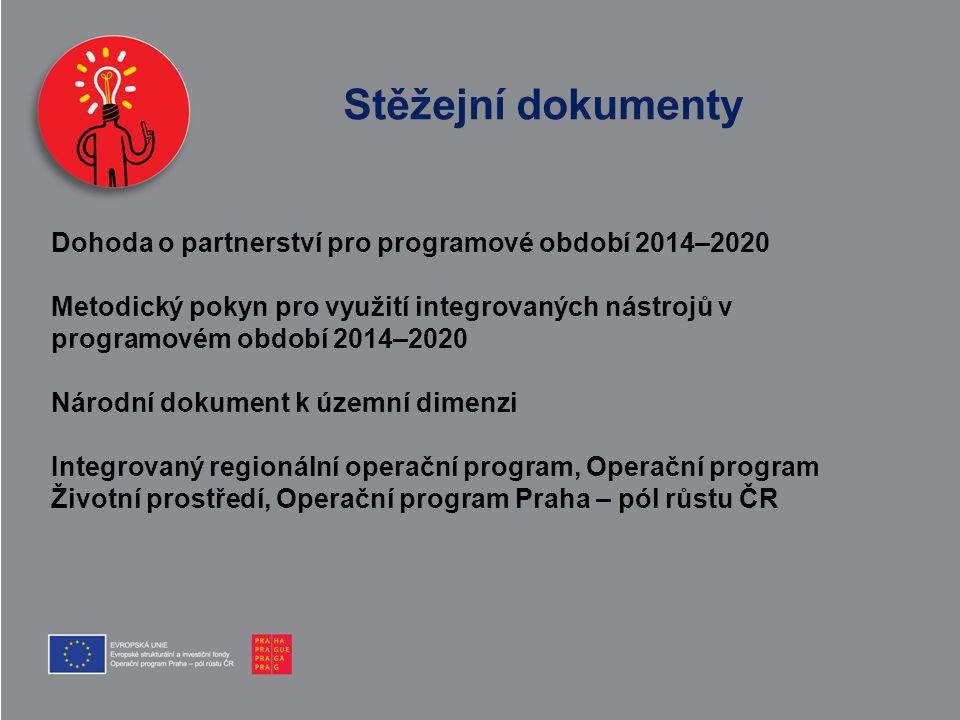 Stěžejní dokumenty Dohoda o partnerství pro programové období 2014–2020 Metodický pokyn pro využití integrovaných nástrojů v programovém období 2014–2