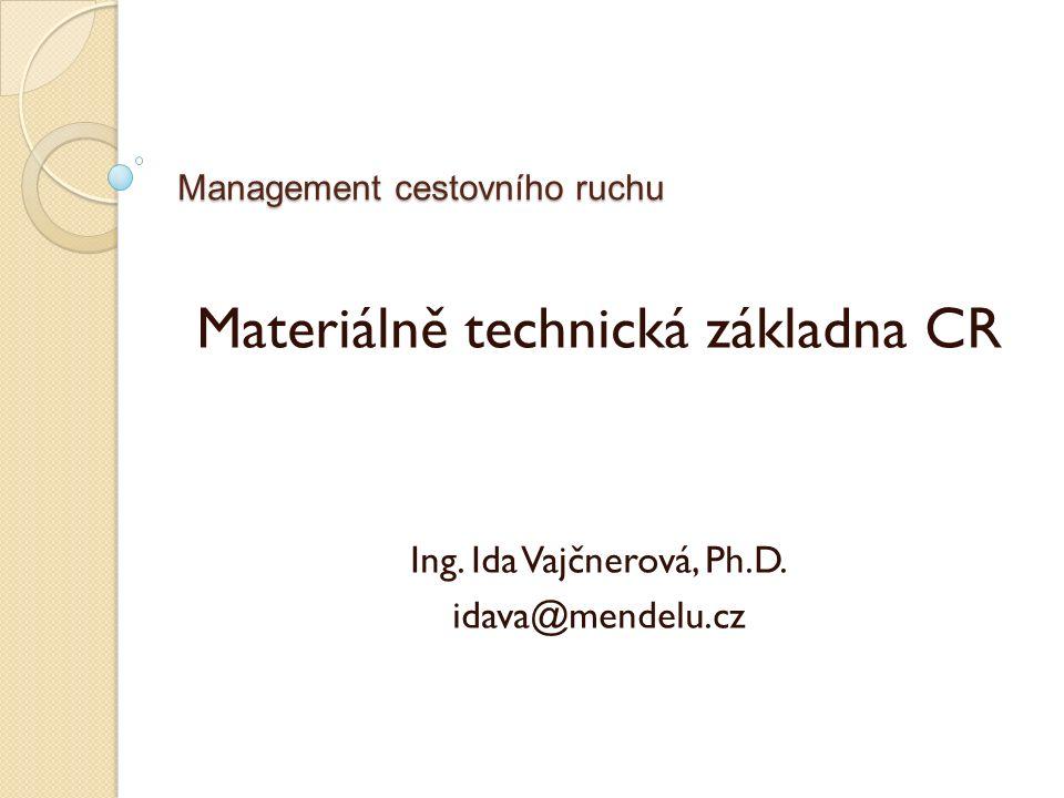 Management cestovního ruchu Materiálně technická základna CR Ing. Ida Vajčnerová, Ph.D. idava@mendelu.cz
