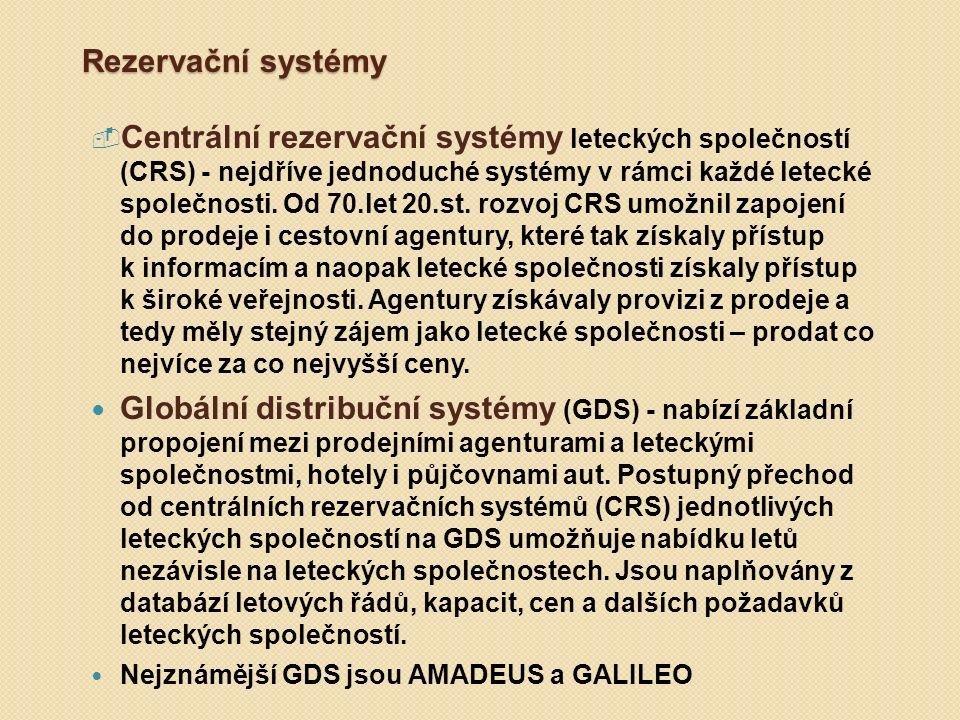 Rezervační systémy - Centrální rezervační systémy leteckých společností (CRS) - nejdříve jednoduché systémy v rámci každé letecké společnosti. Od 70.l