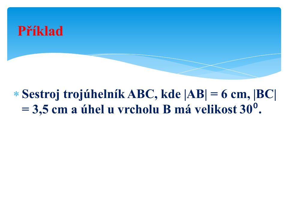 Náčrtek a rozbor X AB C 6 cm 3,5 cm k C Є k(B;3,5 cm) BX 30°
