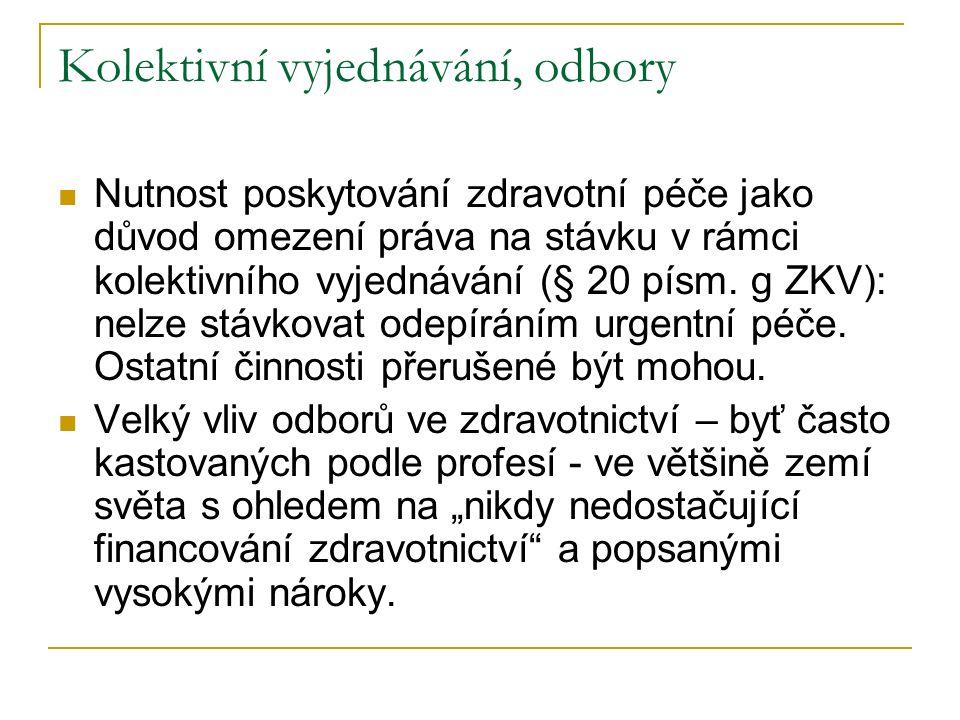 Kolektivní vyjednávání, odbory Nutnost poskytování zdravotní péče jako důvod omezení práva na stávku v rámci kolektivního vyjednávání (§ 20 písm. g ZK
