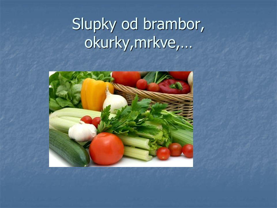 Slupky od brambor, okurky,mrkve,…