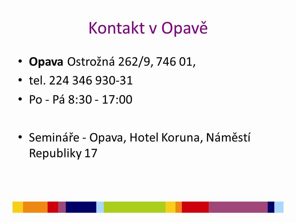 Kontakt v Opavě Opava Ostrožná 262/9, 746 01, tel. 224 346 930-31 Po - Pá 8:30 - 17:00 Semináře - Opava, Hotel Koruna, Náměstí Republiky 17