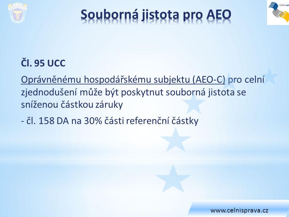 Čl. 95 UCC Oprávněnému hospodářskému subjektu (AEO-C) pro celní zjednodušení může být poskytnut souborná jistota se sníženou částkou záruky - čl. 158