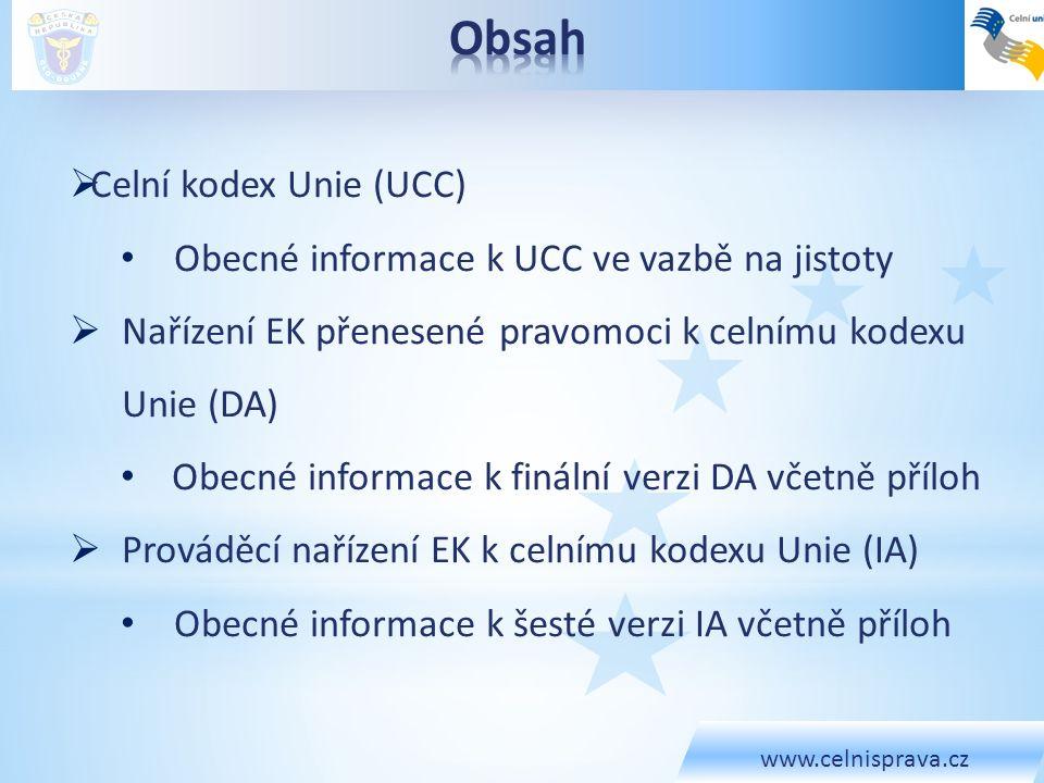 www.celnisprava.cz  Celní kodex Unie (UCC) Obecné informace k UCC ve vazbě na jistoty  Nařízení EK přenesené pravomoci k celnímu kodexu Unie (DA) Ob