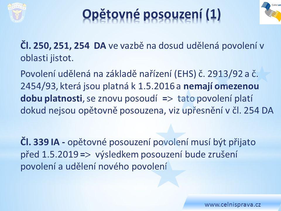 Čl. 250, 251, 254 DA ve vazbě na dosud udělená povolení v oblasti jistot. Povolení udělená na základě nařízení (EHS) č. 2913/92 a č. 2454/93, která js