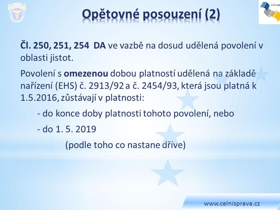 Čl. 250, 251, 254 DA ve vazbě na dosud udělená povolení v oblasti jistot. Povolení s omezenou dobou platností udělená na základě nařízení (EHS) č. 291