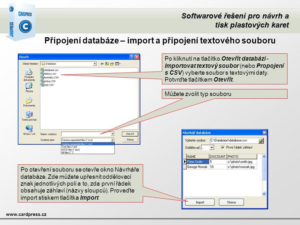 Softwarové řešení pro návrh a tisk plastových karet www.cardpress.cz Připojení databáze – import a připojení textového souboru Po kliknutí na tlačítko