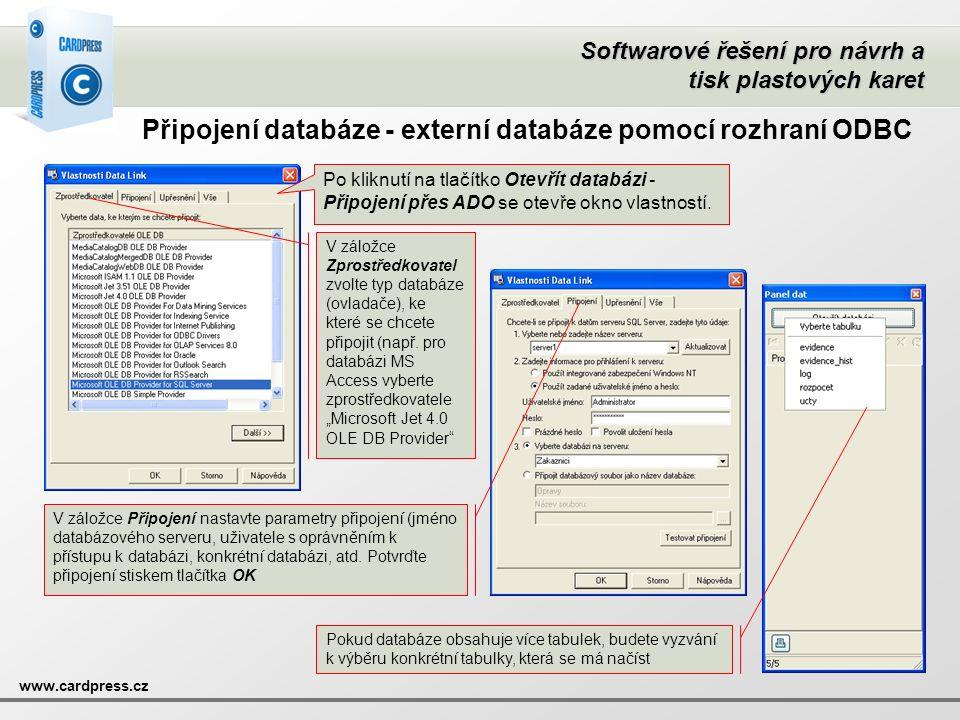 Softwarové řešení pro návrh a tisk plastových karet www.cardpress.cz Připojení databáze - externí databáze pomocí rozhraní ODBC Po kliknutí na tlačítk