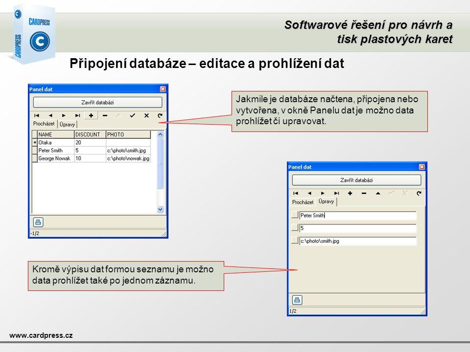 Softwarové řešení pro návrh a tisk plastových karet www.cardpress.cz Připojení databáze – editace a prohlížení dat Jakmile je databáze načtena, připoj