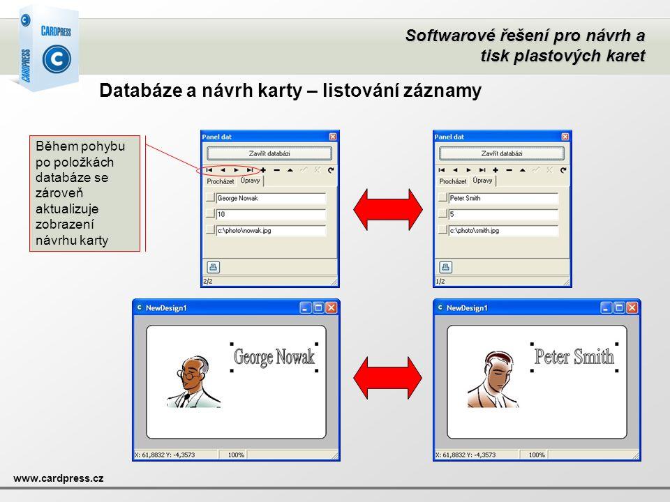 Softwarové řešení pro návrh a tisk plastových karet www.cardpress.cz Databáze a návrh karty – listování záznamy Během pohybu po položkách databáze se