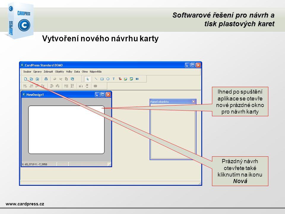 Softwarové řešení pro návrh a tisk plastových karet www.cardpress.cz Vytvoření nového návrhu karty Ihned po spuštění aplikace se otevře nové prázdné o