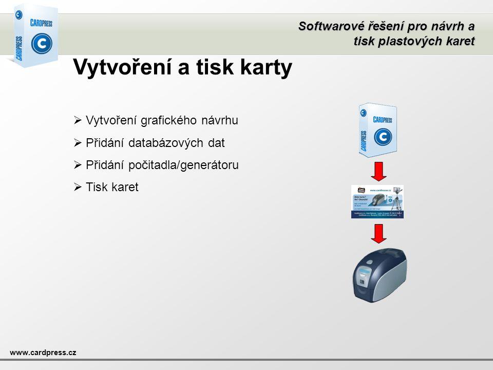Softwarové řešení pro návrh a tisk plastových karet www.cardpress.cz Vytvoření a tisk karty  Vytvoření grafického návrhu  Přidání databázových dat 