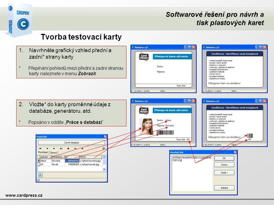 Softwarové řešení pro návrh a tisk plastových karet www.cardpress.cz Tvorba testovací karty 1.Navrhněte grafický vzhled přední a zadní* strany karty *