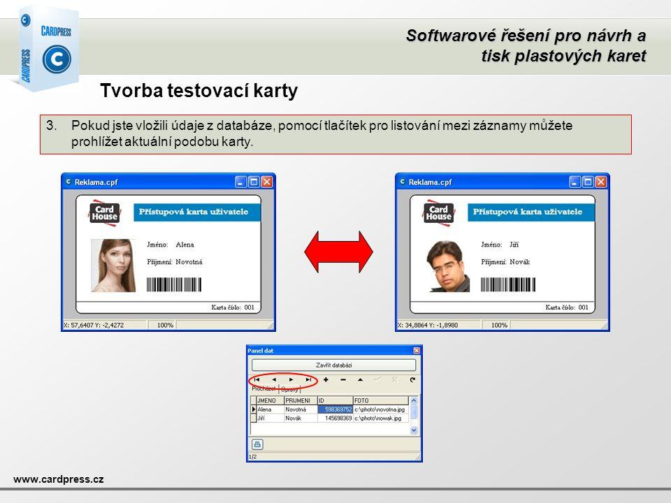 Softwarové řešení pro návrh a tisk plastových karet www.cardpress.cz Tvorba testovací karty 3.Pokud jste vložili údaje z databáze, pomocí tlačítek pro