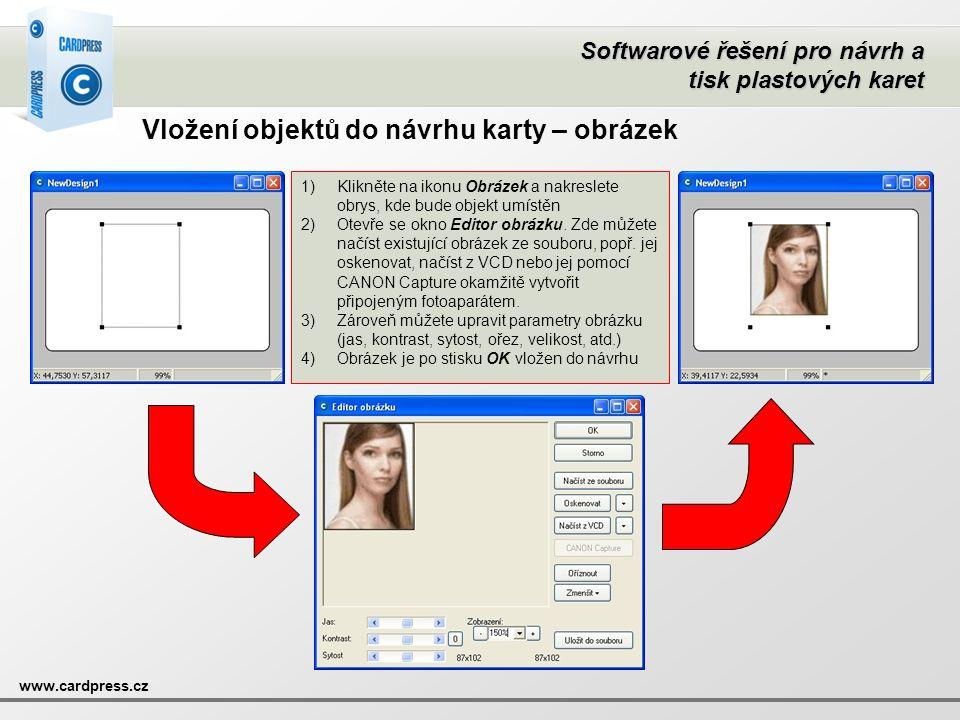 Softwarové řešení pro návrh a tisk plastových karet www.cardpress.cz Vložení objektů do návrhu karty – obrázek 1)Klikněte na ikonu Obrázek a nakreslet