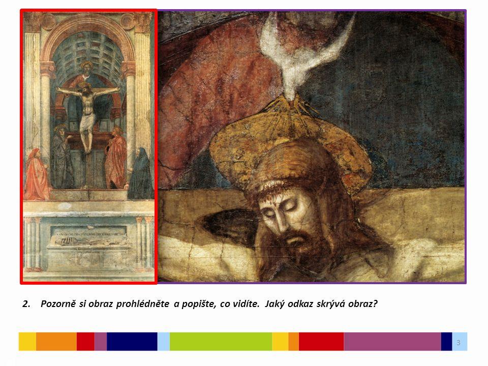 3 03 2.Pozorně si obraz prohlédněte a popište, co vidíte. Jaký odkaz skrývá obraz?
