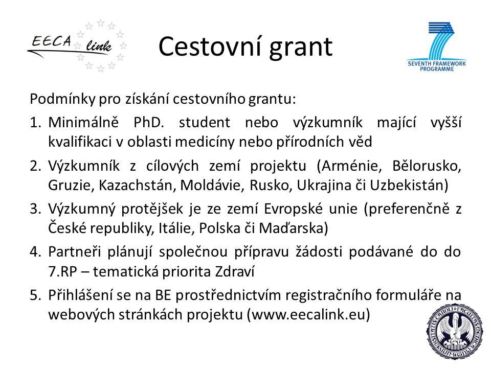 Cestovní grant Podmínky pro získání cestovního grantu: 1.Minimálně PhD.