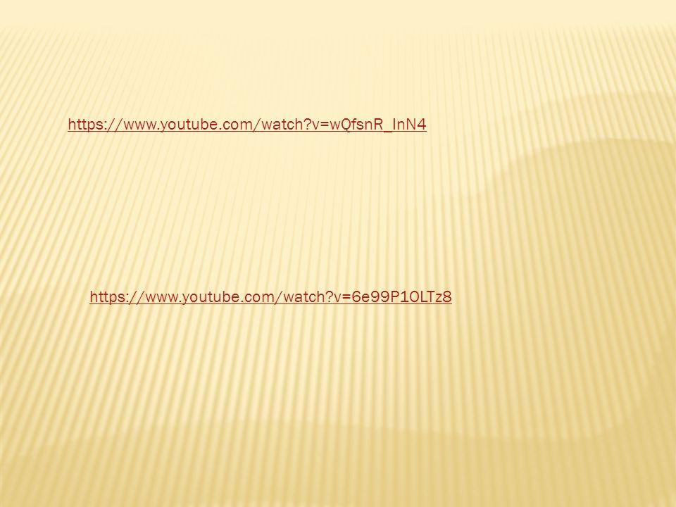 https://www.youtube.com/watch?v=6e99P1OLTz8 https://www.youtube.com/watch?v=wQfsnR_InN4