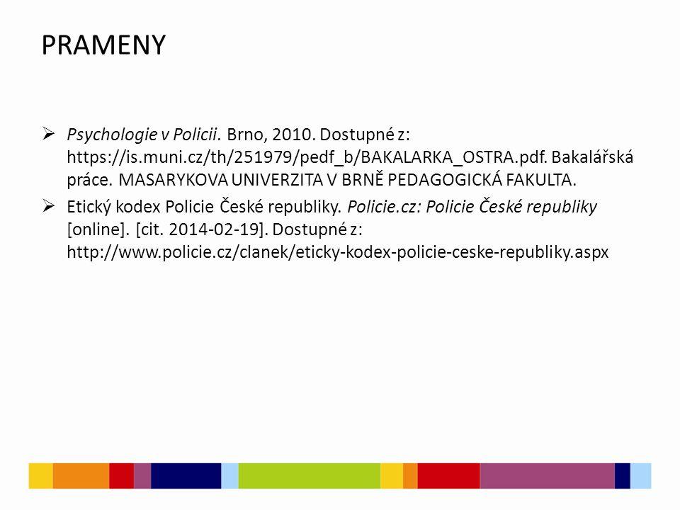 PRAMENY  Psychologie v Policii.Brno, 2010.