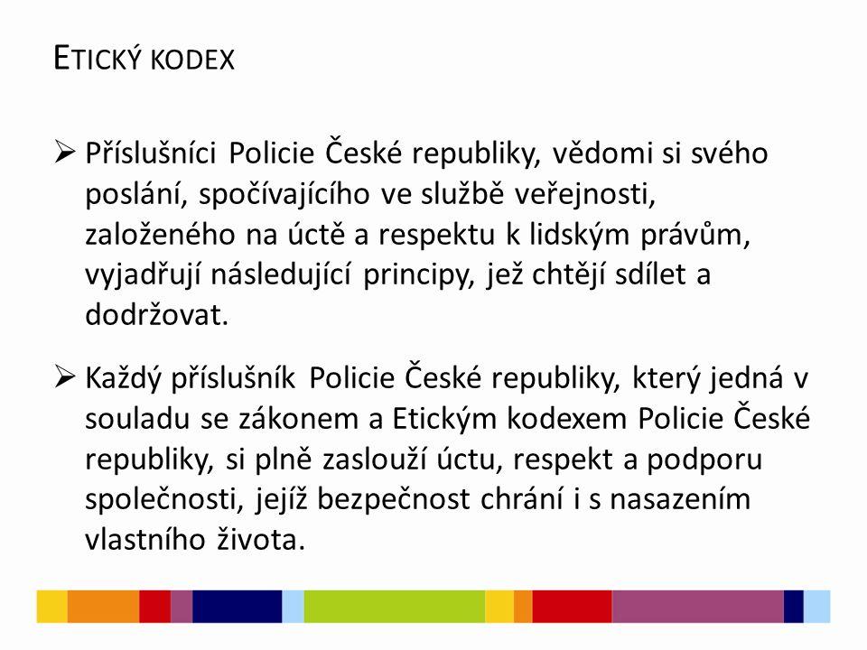  Příslušníci Policie České republiky, vědomi si svého poslání, spočívajícího ve službě veřejnosti, založeného na úctě a respektu k lidským právům, vyjadřují následující principy, jež chtějí sdílet a dodržovat.