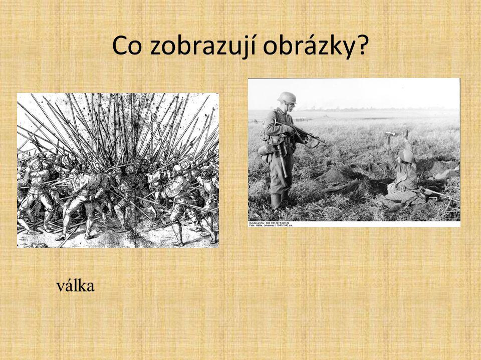Co zobrazují obrázky válka