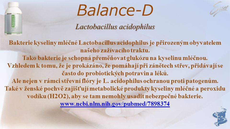 Balance-D Lactobacillus rhamnosus Bakterie mléčného kvašení - Lactobacillus rhamnosus podporuje lidské střevo v trávení složek potravin a při obraně p