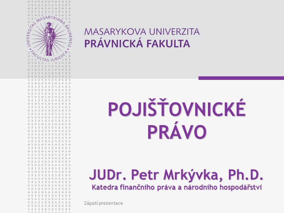 www.law.muni.cz Zápatí prezentace2 Pojišťovnictví Soubor institucí a činností vytvářející na principu solidarity nástroje finanční kompenzace nepříznivých následků nahodilých jevů (pojištění)