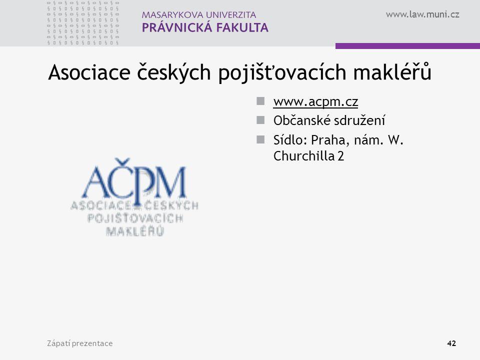 www.law.muni.cz Zápatí prezentace42 Asociace českých pojišťovacích makléřů www.acpm.cz Občanské sdružení Sídlo: Praha, nám. W. Churchilla 2