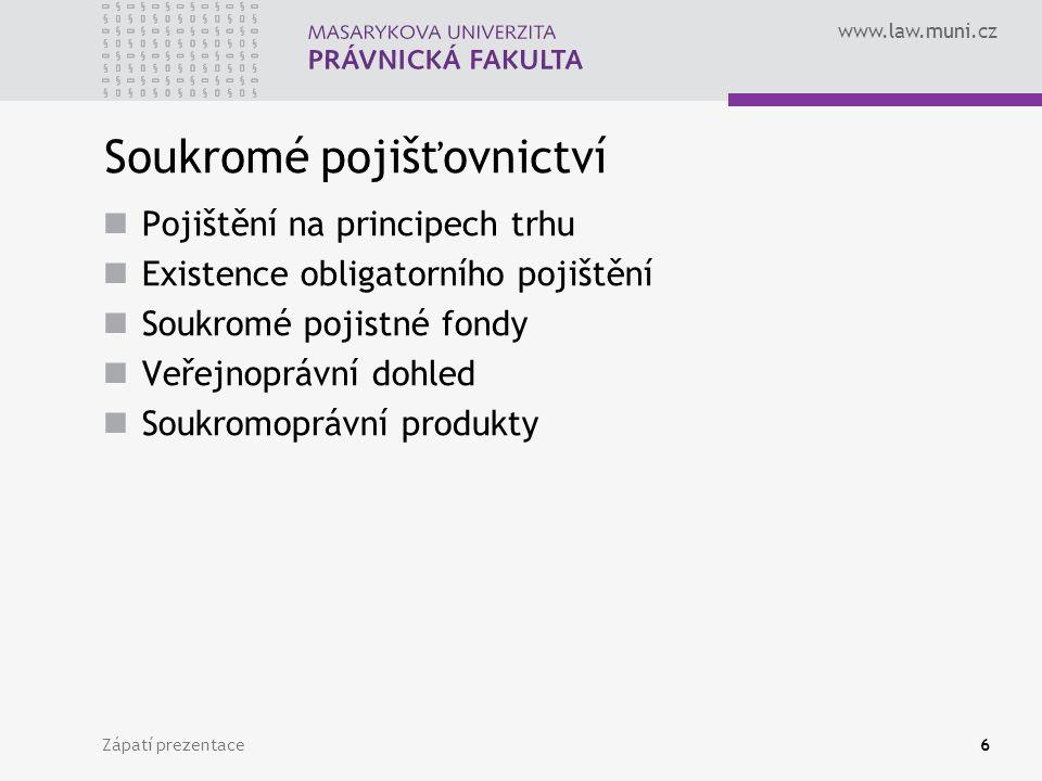 www.law.muni.cz Zápatí prezentace27 Pojišťovací zprostředkovatelé Osoby registrované ČNB k výkonu zprostředkovatelských činností v pojišťovnictví, a to za úplatu ZPZL § 2 negativní výčet činností, na které se nevztahuje