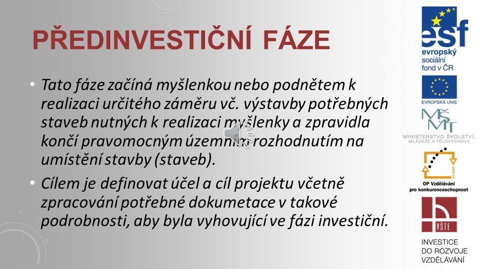 1. Předinvestiční fáze 2. Investiční fáze a. Investiční a realizační příprava b.