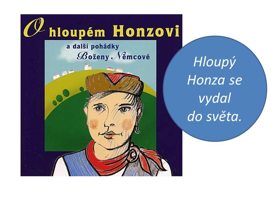 Hloupý Honza se vydal do světa.