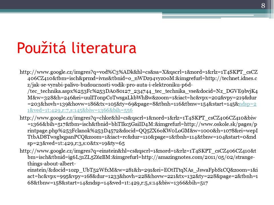 Použitá literatura http://www.google.cz/imgres?q=vod%C3%ADk&hl=cs&sa=X&qscrl=1&nord=1&rlz=1T4SKPT_csCZ 406CZ410&tbm=isch&prmd=ivns&tbnid=o_nWDz94vyz0o
