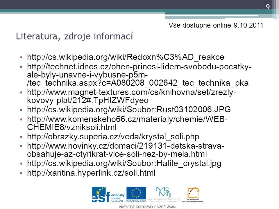 http://cs.wikipedia.org/wiki/Redoxn%C3%AD_reakce http://technet.idnes.cz/ohen-prinesl-lidem-svobodu-pocatky- ale-byly-unavne-i-vybusne-p5m- /tec_techn