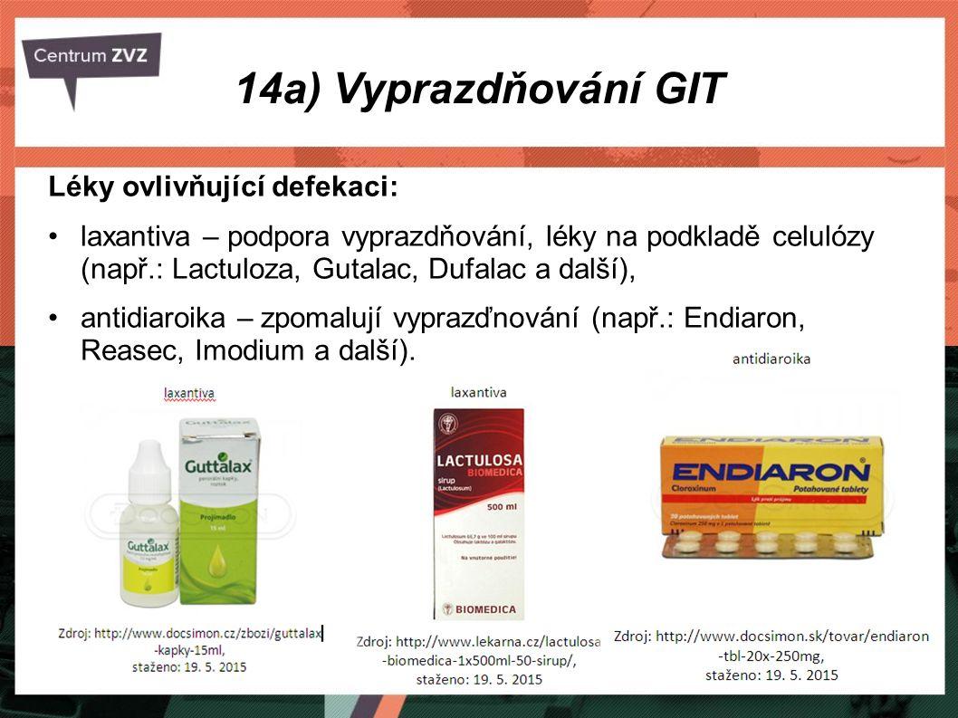 14a) Vyprazdňování GIT Léky ovlivňující defekaci: laxantiva – podpora vyprazdňování, léky na podkladě celulózy (např.: Lactuloza, Gutalac, Dufalac a d